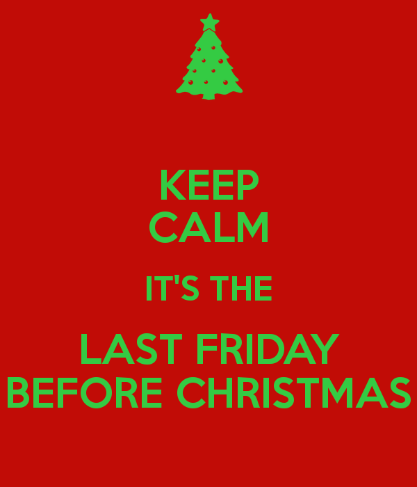 keep-calm-it-s-the-last-friday-before-christmas